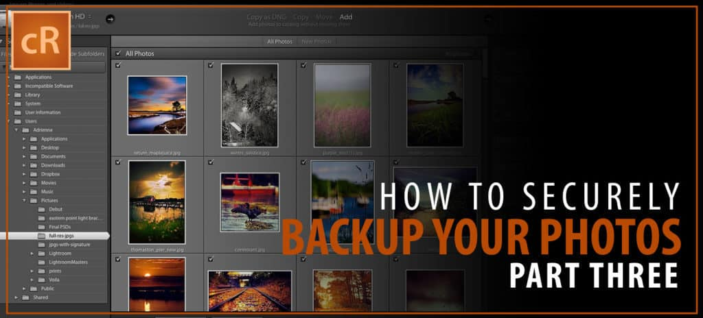 Guide to Backing up Landscape Photos Securely: Part Three
