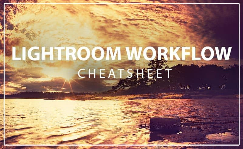Free workflow cheatsheet for Lightroom