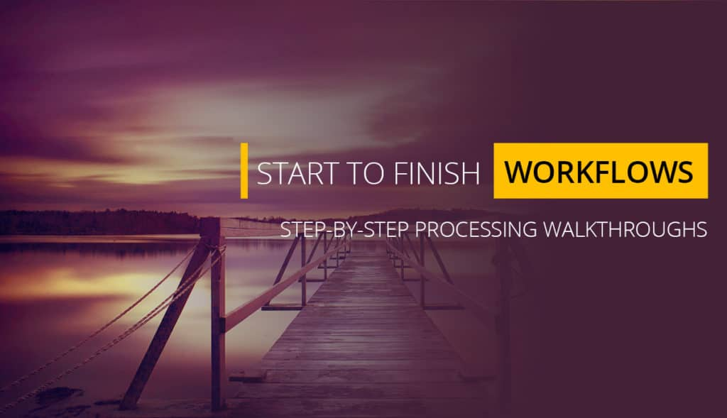 Start to Finish Workflows
