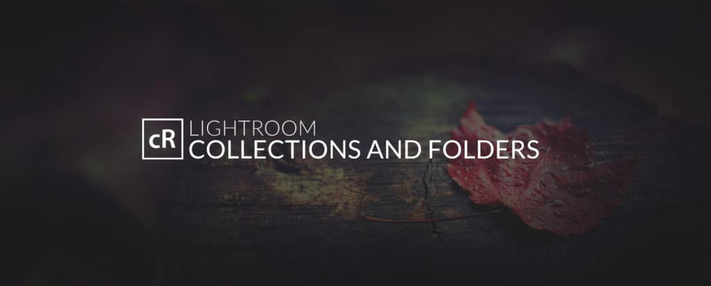 Lightroom: Collections, Folders, and the Map