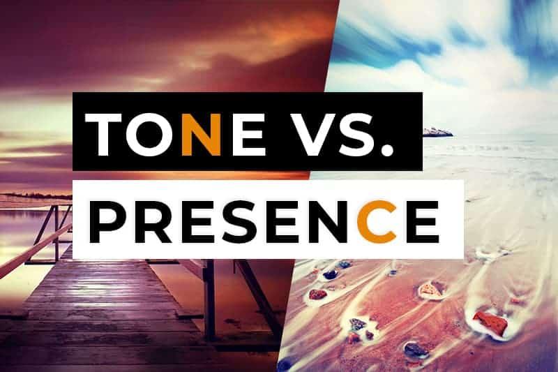 Tone vs Presence - CreativeRAW
